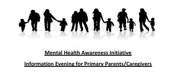 Mental Health Awareness Initiative, Information Evening for Primary Parents/Caregivers